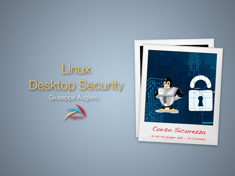 Materiale corso sicurezza: Linux Desktop Security
