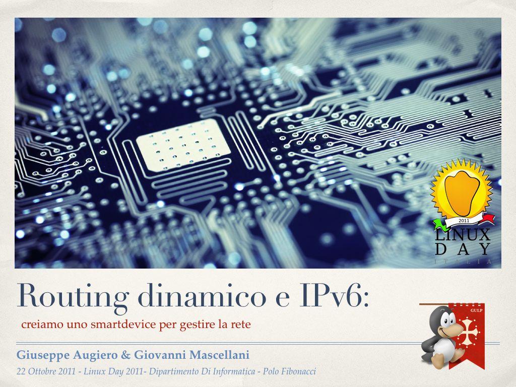 """Slide: """"Routing dinamico e IPv6: creiamo uno Smartdevice per gestire la rete"""""""