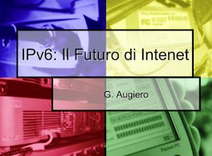 IPv6: Il futuro di Internet