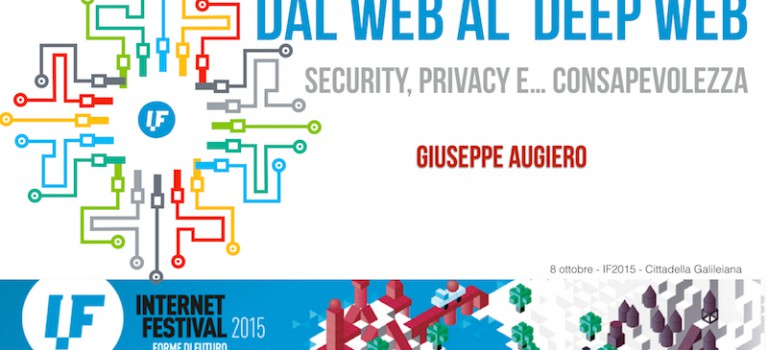 Slide IF2015: Dal Web al Deep Web. Privacy, security e… consapevolezza