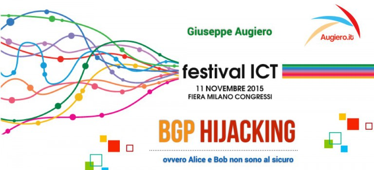 Slide: Festival ICT @ Milano – Bgp Hijacking