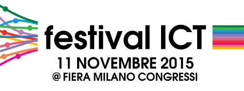 Festival ICT 2015 @ Milano