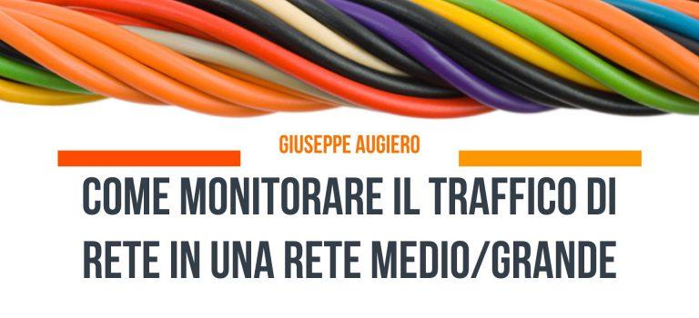 Slide: Monitorare il traffico di rete di una rete medio grande