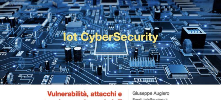 """Slide """"Vulnerabilità, attacchi e contromisure nel mondo IoT"""""""